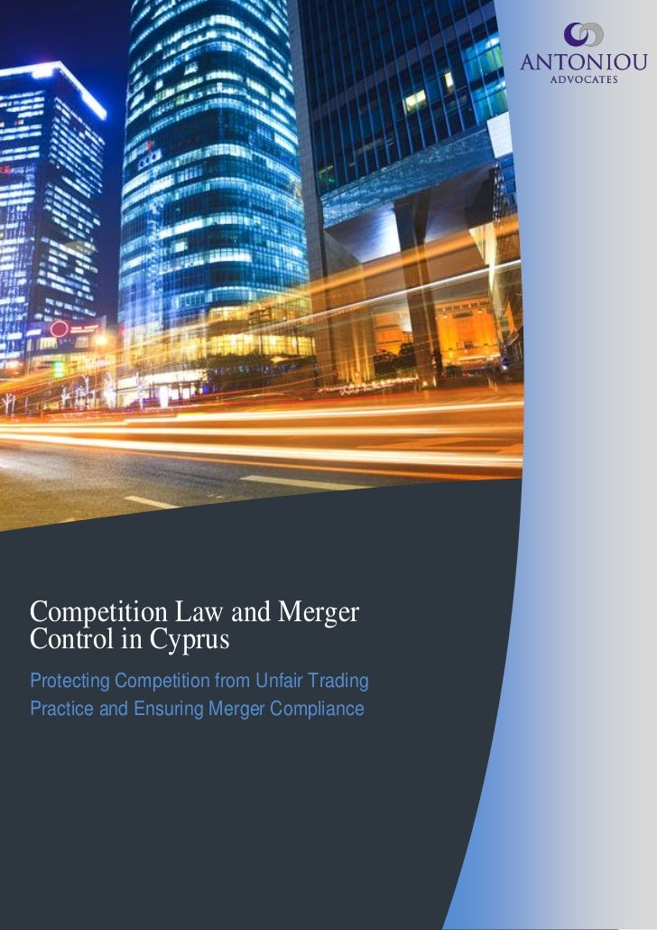 Competition Law and MergerControl in CyprusProtecting Competition from Unfair TradingPractice and Ensuring Merger Compliance