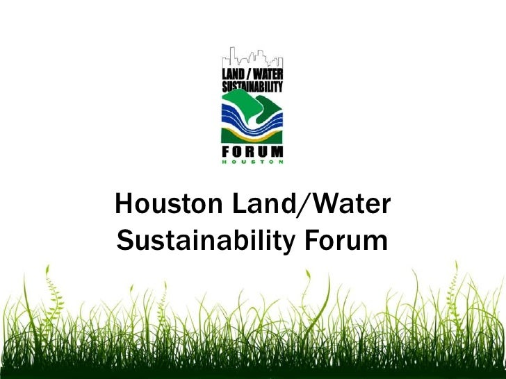 Houston Land/Water Sustainability Forum<br />
