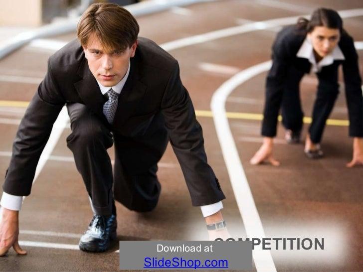 Download at  SlideShop.com COMPETITION