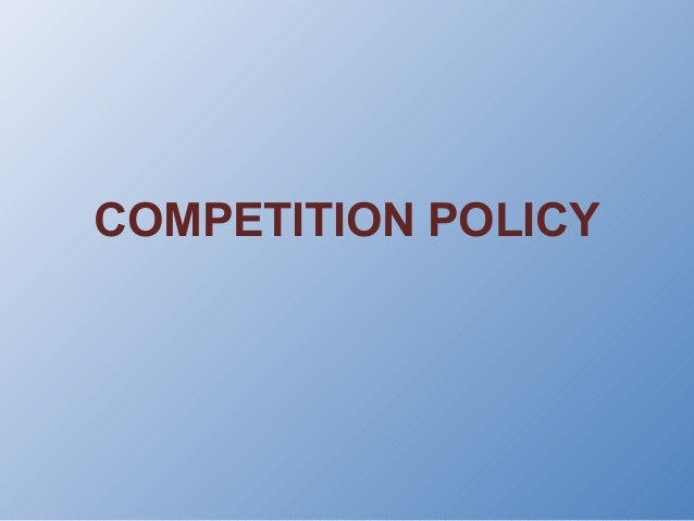 competition policy The competition policy initiative is a joint project between the levin college of  law, the warrington college of business, the economics department at the.