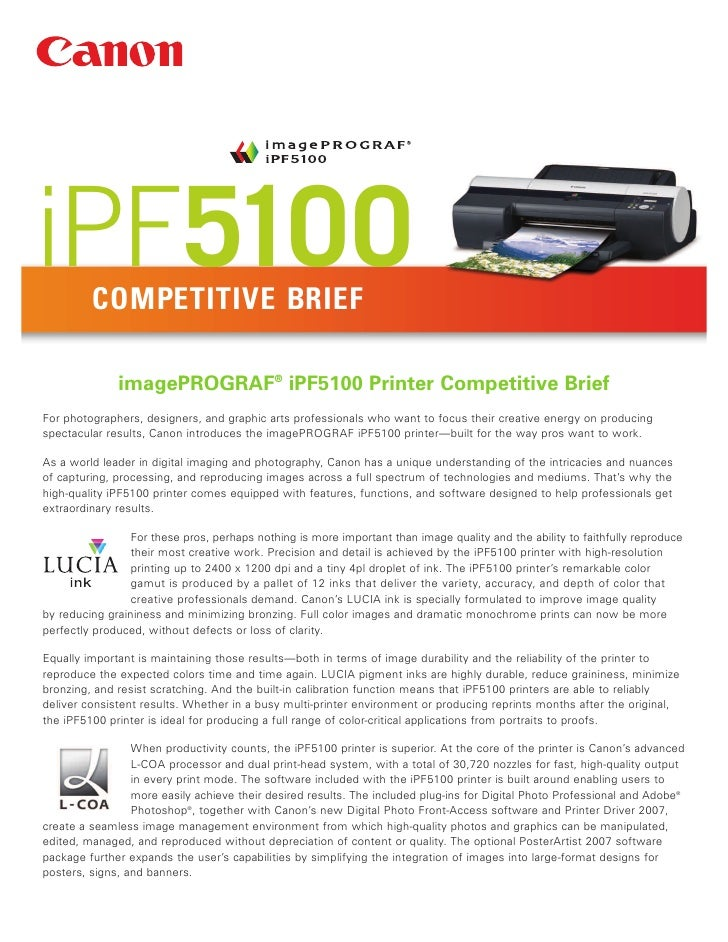 iPF5100  COMPETITIVE BRIEF              imagePROGRAF® iPF5100 Printer Competitive BriefFor photographers, designers, and g...