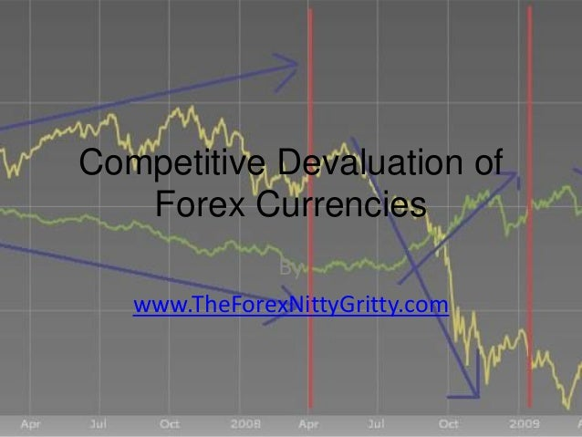 Competitive Devaluation of Forex Currencies