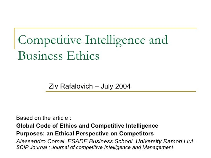 Competitive Intelligence and Business Ethics Based on the article : Global Code of Ethics and Competitive Intelligence Pur...
