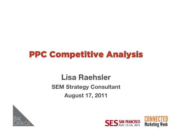 PPC Competitive Analysis       Lisa Raehsler                       SEM Strategy Consultant                                ...