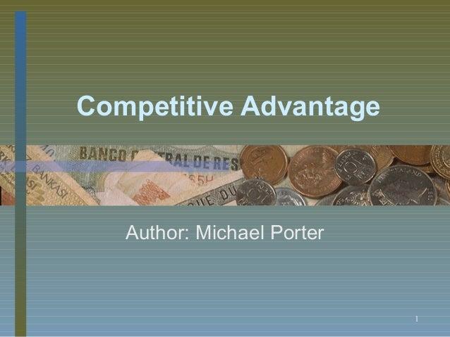 Competitive Advantage   Author: Michael Porter                            1