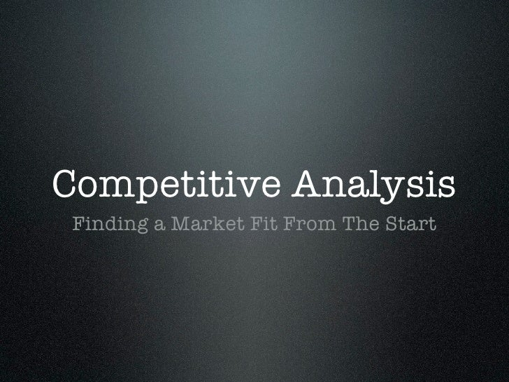Competitive Analysis Finding a Market Fit From The Start