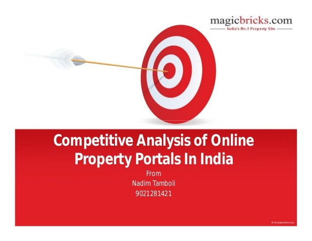 Competitive Analysis of Online Property Portals In India From Nadim Tamboli 9021281421