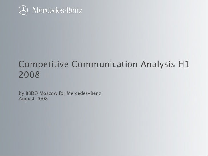Competitive Communication Analysis H1 2008 by BBDO Moscow for Mercedes-Benz August 2008