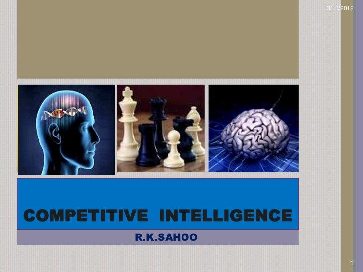 3/11/2012COMPETITIVE INTELLIGENCE         R.K.SAHOO                                  1