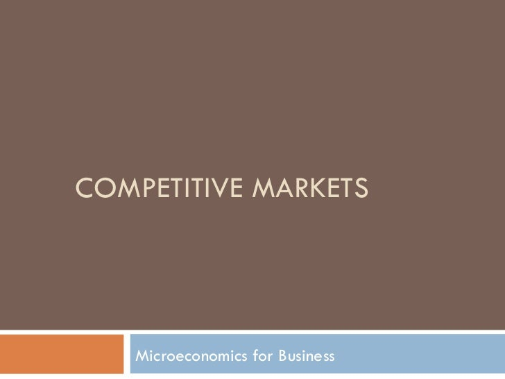 Competitive markets ppt MBA