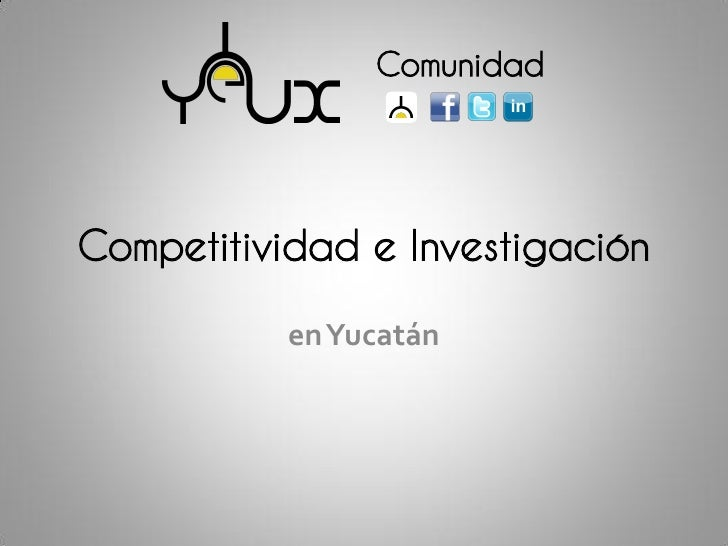 ComunidadCompetitividad e Investigación           en Yucatán