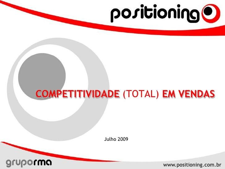 COMPETITIVIDADE(TOTAL) EM VENDAS<br />Julho 2009<br />