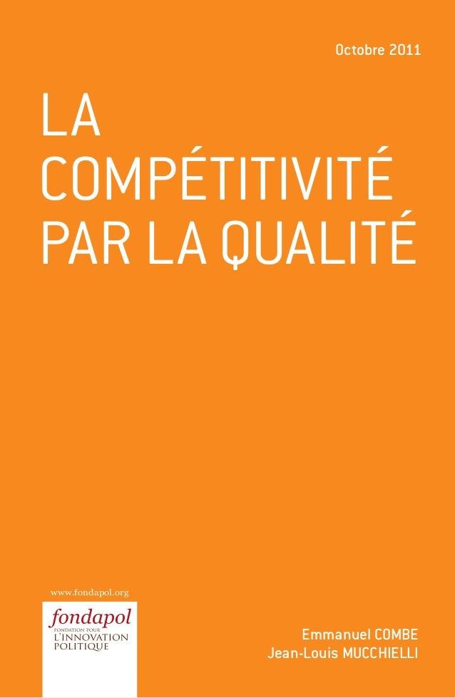 www.fondapol.orgEmmanuel COMBEJean-Louis MucchielliLacompétitivitépar la qualitéOctobre 2011