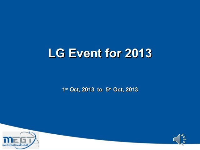 LG Event for 2013LG Event for 2013 11stst Oct, 2013 to 5Oct, 2013 to 5thth Oct, 2013Oct, 2013