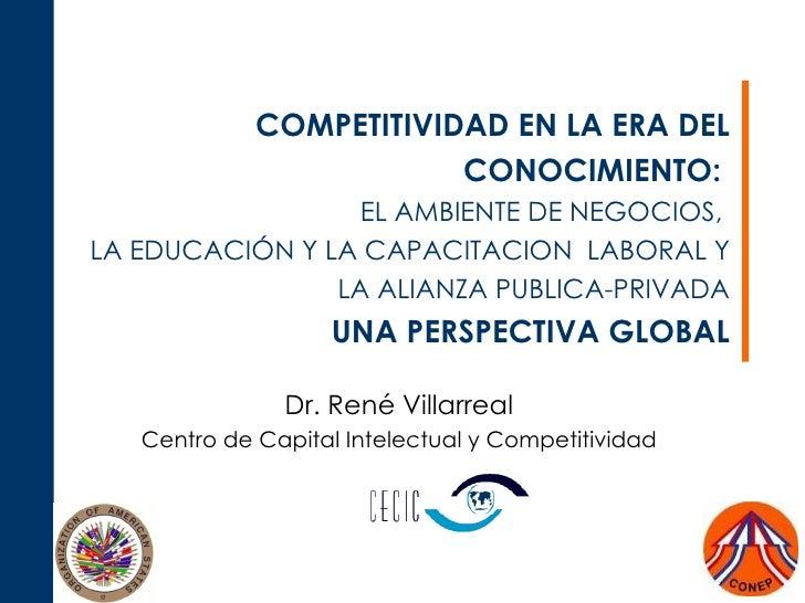 COMPETITIVIDAD  EN LA ERA DEL CONOCIMIENTO:   EL AMBIENTE DE NEGOCIOS,  LA EDUCAC IÓ N Y LA CAPACITACION  LABORAL Y  LA AL...