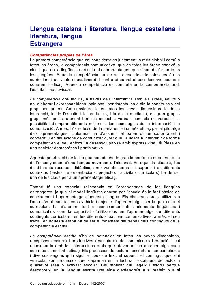 Llengua catalana i literatura, llengua castellana i literatura, llengua Estrangera Competències pròpies de l'àrea La prime...