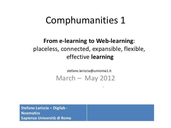 Comphumanities 1          From e-learning to Web-learning:      placeless, connected, expansible, flexible,               ...