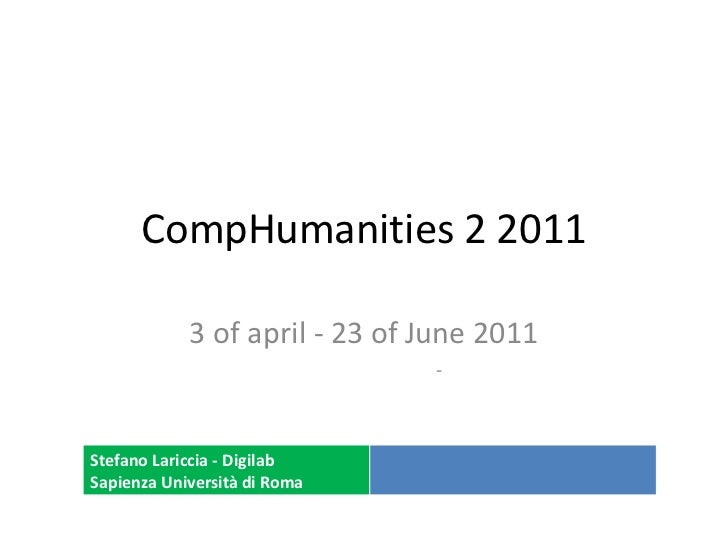 CompHumanities 2 2011<br />3 of april - 23 of June 2011<br />		 -<br />