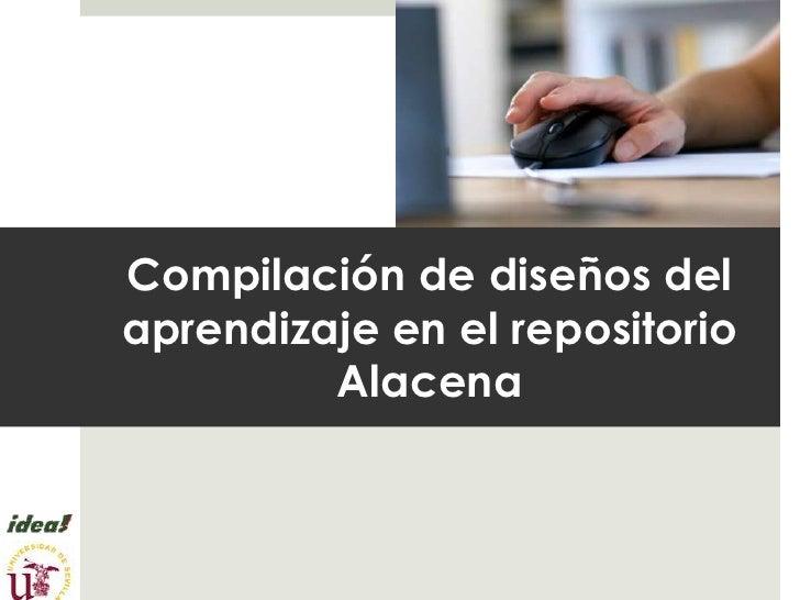Compilación de diseños del aprendizaje en el repositorio Alacena<br />
