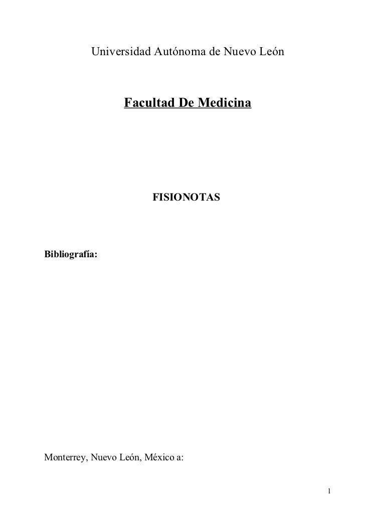 Universidad Autónoma de Nuevo León                  Facultad De Medicina                        FISIONOTASBibliografía:Mon...