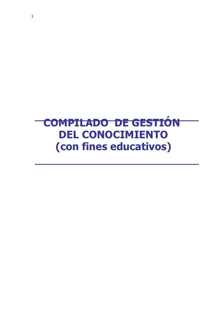 1    COMPILADO DE GESTIÓN       DEL CONOCIMIENTO      (con fines educativos)