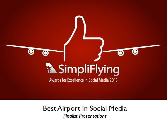 Best Airport in Social Media Finalist Presentations