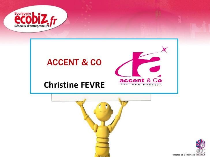 ACCENT & CO Christine FEVRE