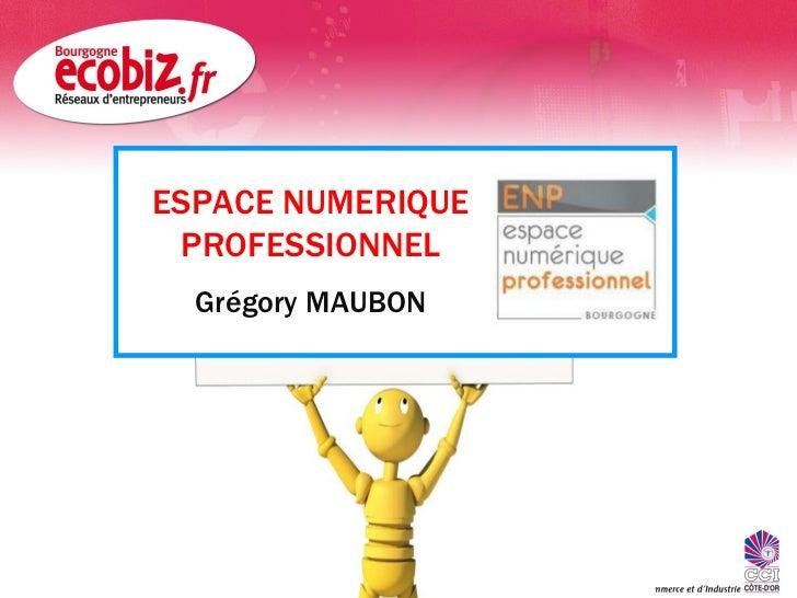 ESPACE NUMERIQUE PROFESSIONNEL Grégory MAUBON
