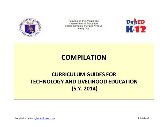 Compilation of Curriculum Guides in Technology and Livelihood Education (TLE) for K to 12 Education System in the Philipines
