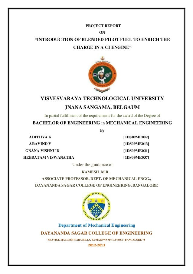 "PROJECT REPORT ON ""INTRODUCTION OF BLENDED PILOT FUEL TO ENRICH THE CHARGE IN A CI ENGINE"" VISVESVARAYA TECHNOLOGICAL UNIV..."