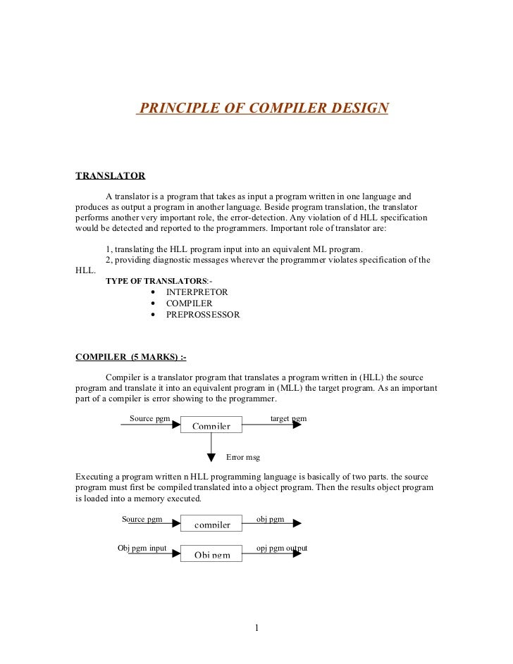 PRINCIPLE OF COMPILER DESIGN    TRANSLATOR         A translator is a program that takes as input a program written in one ...