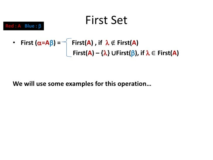 First Set Red : A Blue :                          First(A) , if  ∉ First(A)    • First (=A) =                       Fi...
