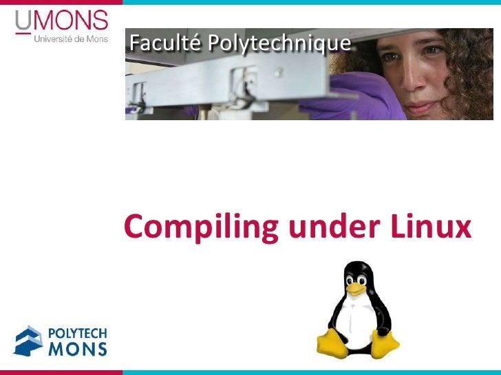 Compilingunder Linux<br />