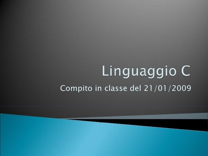 Linguaggio C - Compito in classe del 22/01/2009
