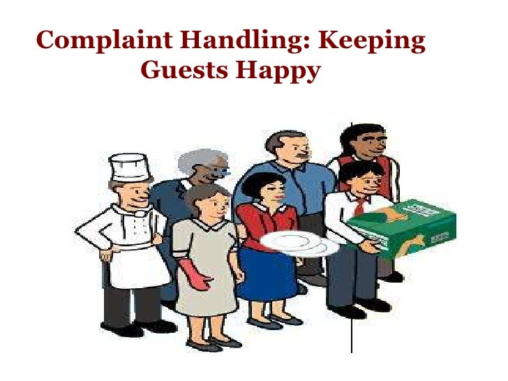 Complaint Handling  Keeping Guests Happy.