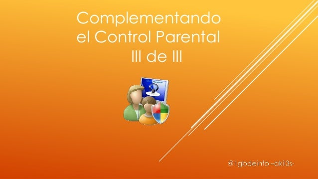 Complementandoel Control Parental       III de III