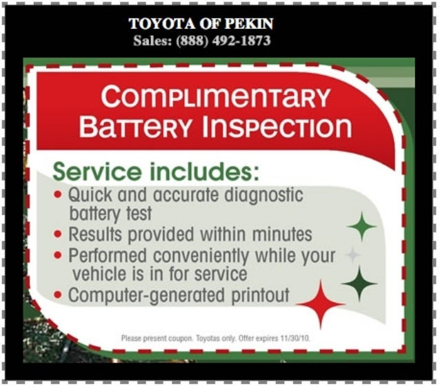 TOYOTA OF PEKIN Sales:  (888) 492-1873  Service includes:   Quick and accurate diagnostic  battery test Results provided w...