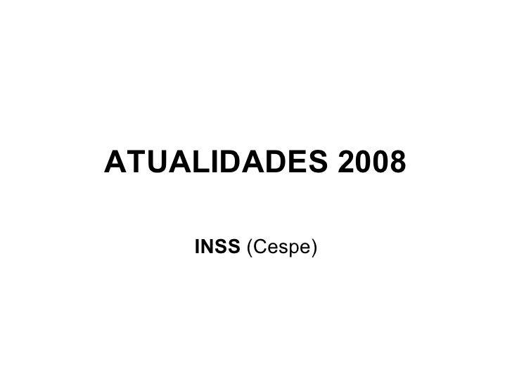 ATUALIDADES 2008 INSS  (Cespe)