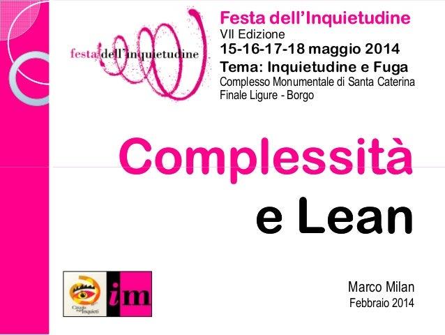 Festa dell'InquietudineFesta dell'Inquietudine VII Edizione 15-16-17-18 maggio 2014 Tema: Inquietudine e Fuga Complesso Mo...
