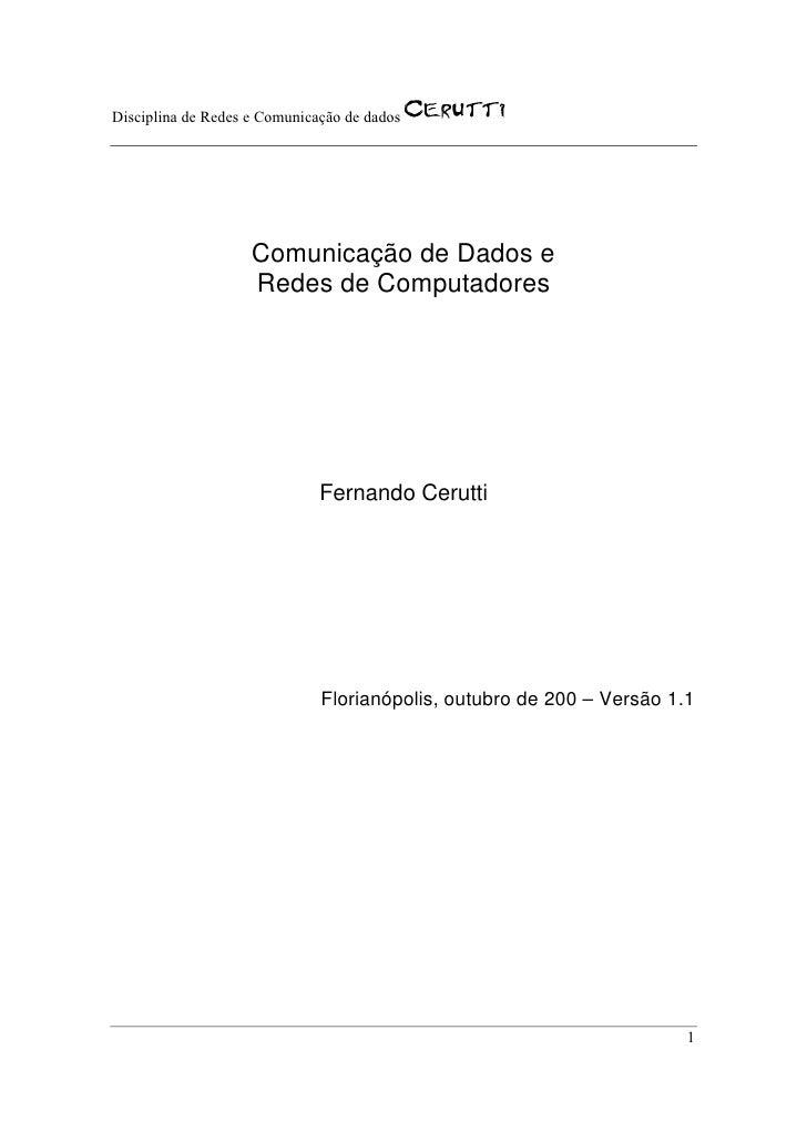Disciplina de Redes e Comunicação de dados                         Comunicação de Dados e                     Redes de Com...