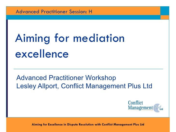 Workshop H: Lesley Allport, Conflict Management Plus