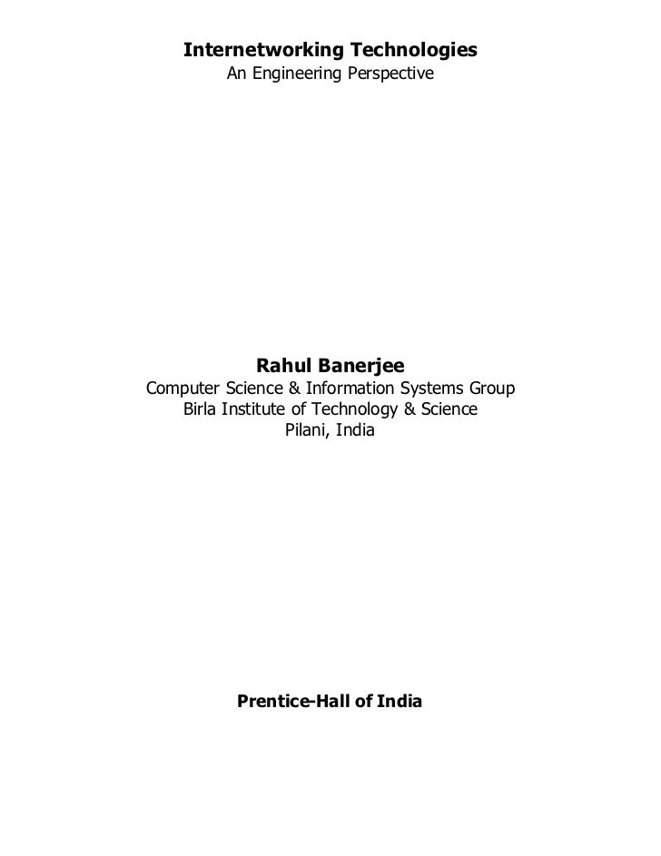Internetworking Technologies         An Engineering Perspective             Rahul BanerjeeComputer Science & Information S...