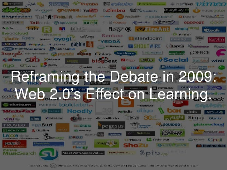 Reframing the Debate in 2009:<br />Web 2.0's Effect on Learning. <br />