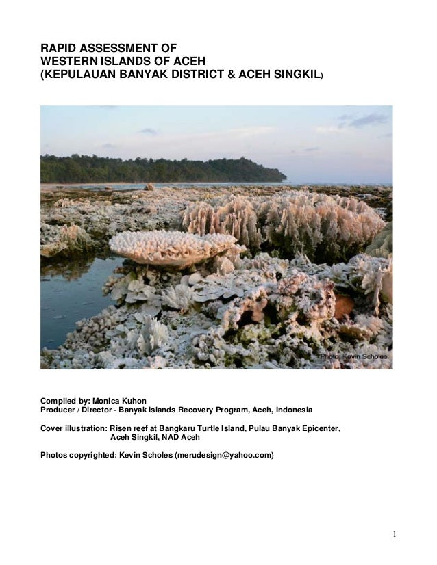 RAPID ASSESSMENT OFWESTERN ISLANDS OF ACEH(KEPULAUAN BANYAK DISTRICT & ACEH SINGKIL)Compiled by: Monica KuhonProducer / Di...