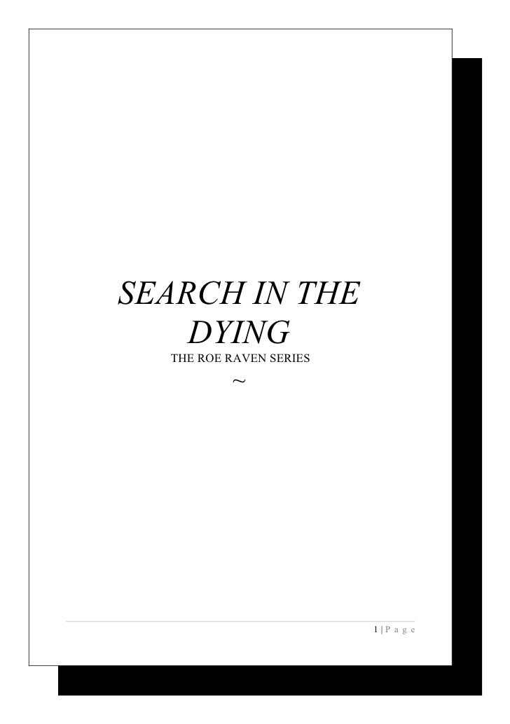 SEARCH IN THE     DYING   THE ROE RAVEN SERIES            ~                              1|P a g e