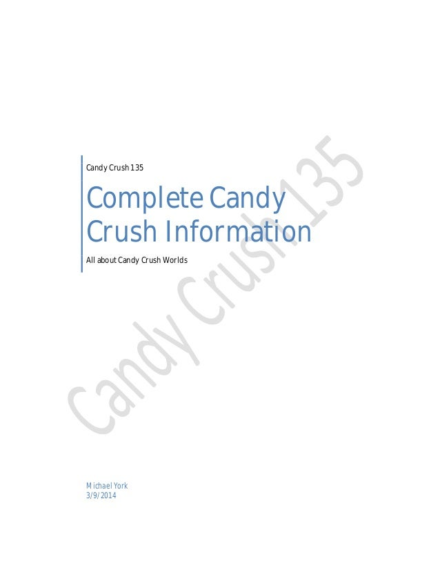 Candy Crush 135  Complete Candy Crush Information All about Candy Crush Worlds  Michael York 3/9/2014