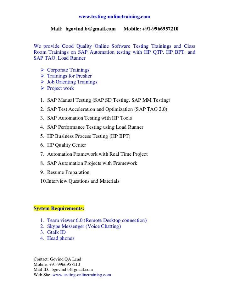 We are providing Online Software Testing Trainings on SAP TAO Trainings, SAP Testing, SAP Manual Testing, Manual testing, HP Business Process Testing, SAP, BPT, TAO, Testing, QTP, Online Software Testing Trainings, HP QTP 10, Quality Center