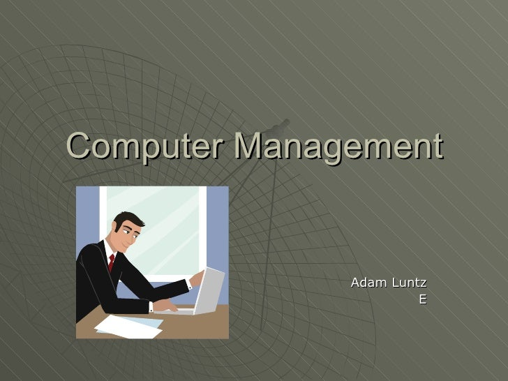 Computer Management Short Version Ppt