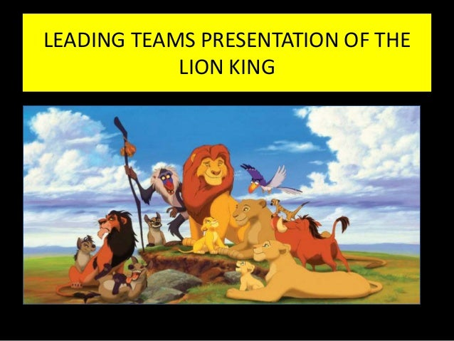 LEADING TEAMS PRESENTATION OF THE LION KING