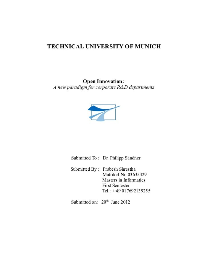 TECHNICAL UNIVERSITY OF MUNICH             Open Innovation: A new paradigm for corporate R&D departments        Submitted ...